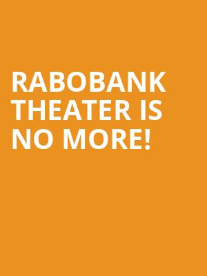 Rabobank Theater is no more